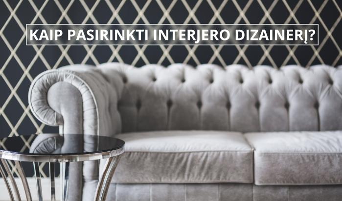 kaip pasirinkti interjero dizaineri